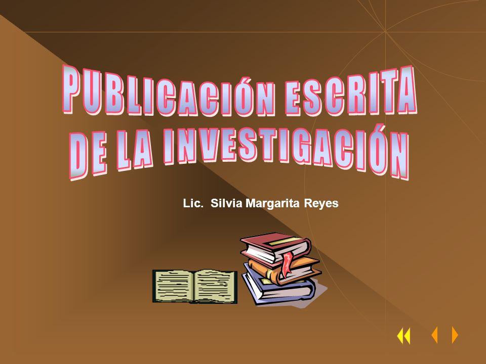ALGUNOS ASPECTOS A TENER ENCUENTA DURANTE LA PUBLICACIÓN ESCRITA DE LA INVESTIGACIÓN.
