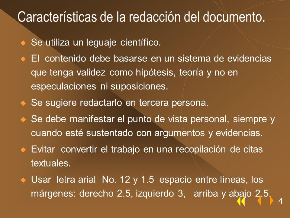 Características de la redacción del documento. Se utiliza un leguaje científico. El contenido debe basarse en un sistema de evidencias que tenga valid