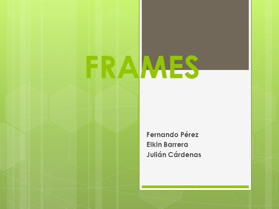 FRAMES Fernando Pérez Elkin Barrera Julián Cárdenas