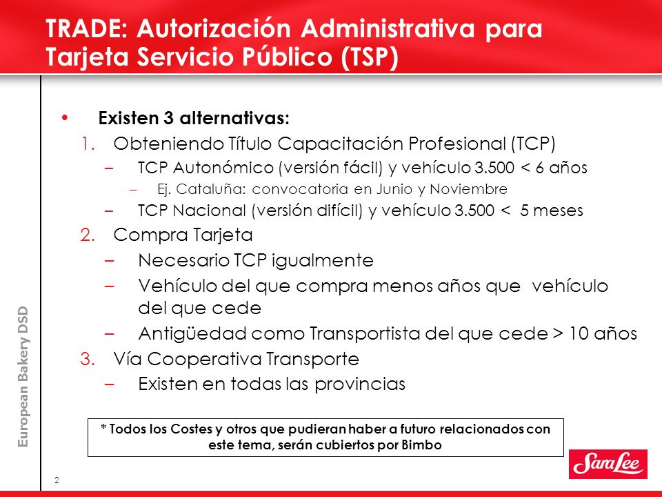European Bakery DSD 2 TRADE: Autorización Administrativa para Tarjeta Servicio Público (TSP) Existen 3 alternativas: 1.Obteniendo Título Capacitación