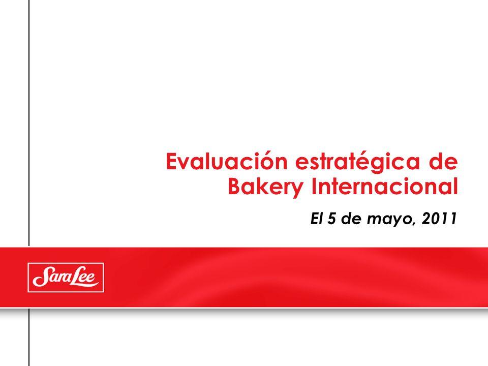 Evaluación estratégica de Bakery Internacional El 5 de mayo, 2011