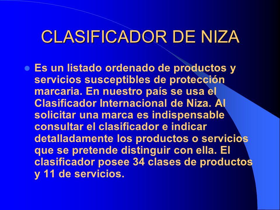 CLASIFICADOR DE NIZA Es un listado ordenado de productos y servicios susceptibles de protección marcaria. En nuestro país se usa el Clasificador Inter