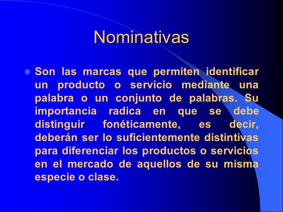 Nominativas Son las marcas que permiten identificar un producto o servicio mediante una palabra o un conjunto de palabras. Su importancia radica en qu