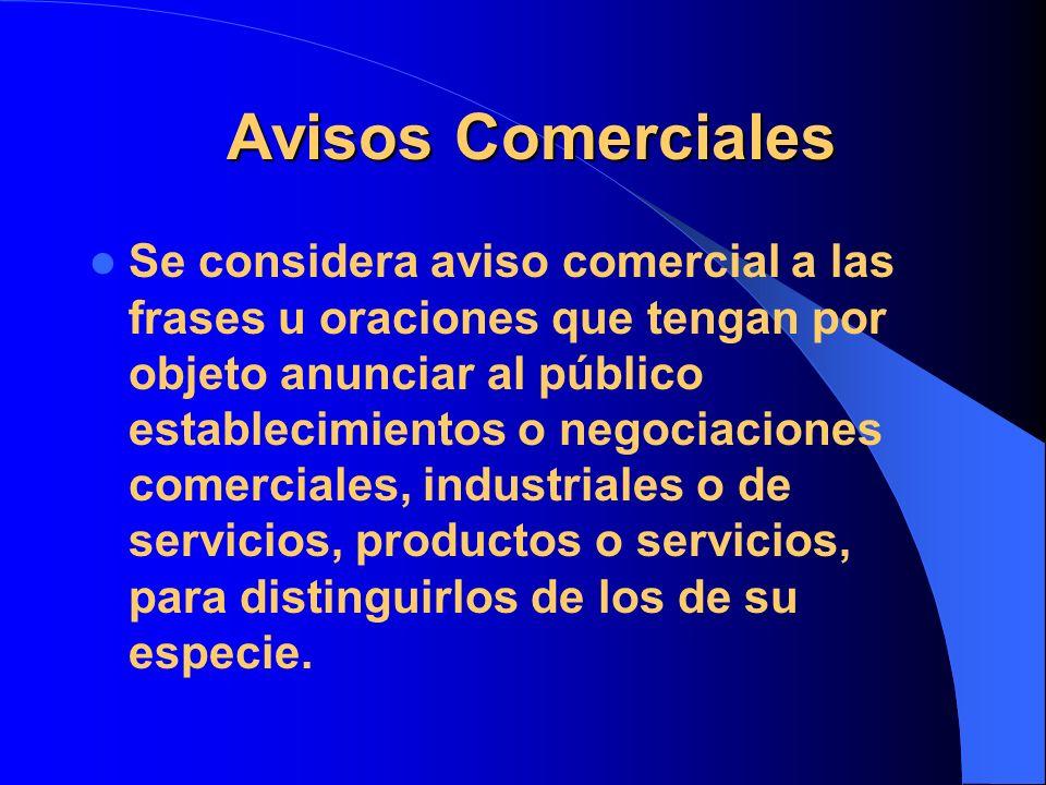 Avisos Comerciales Avisos Comerciales Se considera aviso comercial a las frases u oraciones que tengan por objeto anunciar al público establecimientos