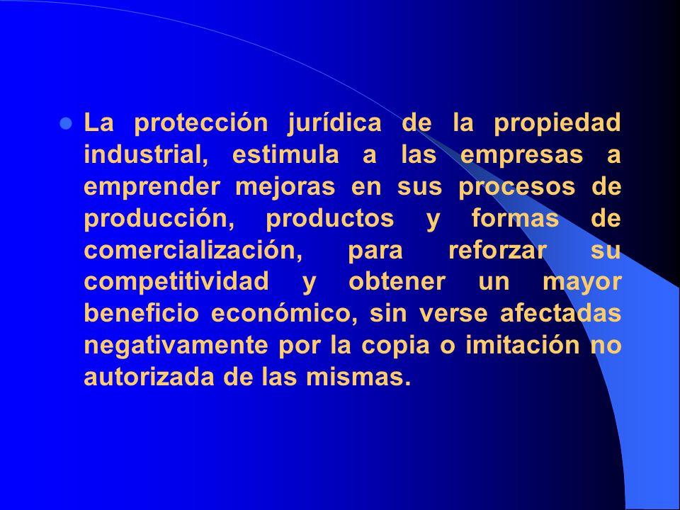La protección jurídica de la propiedad industrial, estimula a las empresas a emprender mejoras en sus procesos de producción, productos y formas de co