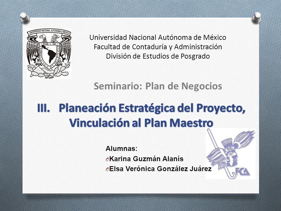 Universidad Nacional Autónoma de México Facultad de Contaduría y Administración División de Estudios de Posgrado Alumnas: O Karina Guzmán Alanís O Els