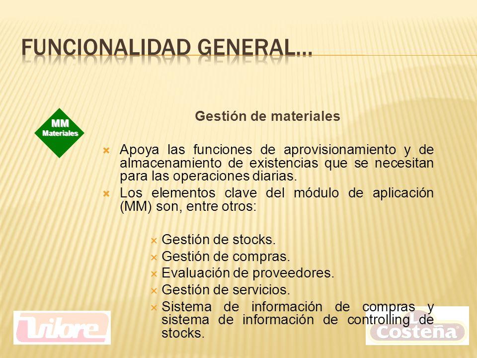 Gestión de materiales Apoya las funciones de aprovisionamiento y de almacenamiento de existencias que se necesitan para las operaciones diarias.