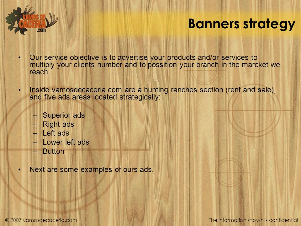 Banners strategy Our service objective is to advertise your products and/or services to multiply your clients number and to possition your branch in the marcket we reach.
