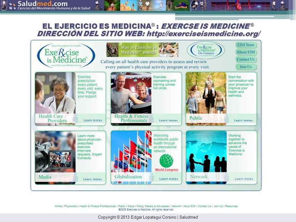Copyright © 2013 Edgar Lopategui Corsino | Saludmed EL EJERCICIO ES MEDICINA ® Instituciones, Comunidades, Corporaciones y Organizaciones: Universidad