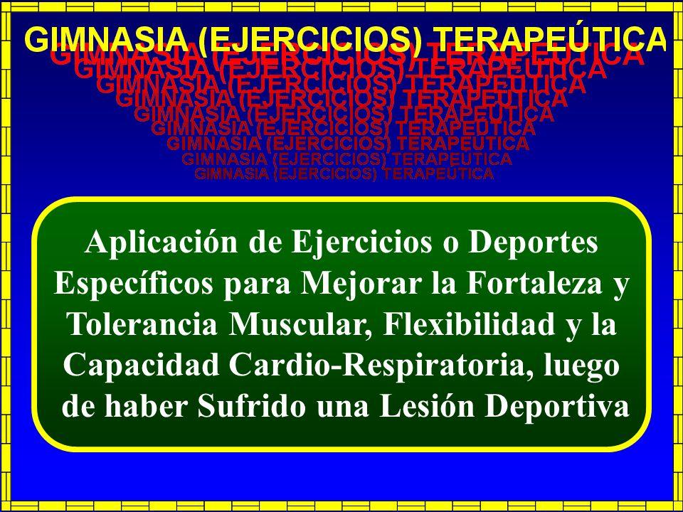 Aplicación de Ejercicios o Deportes Específicos para Mejorar la Fortaleza y Tolerancia Muscular, Flexibilidad y la Capacidad Cardio-Respiratoria, lueg