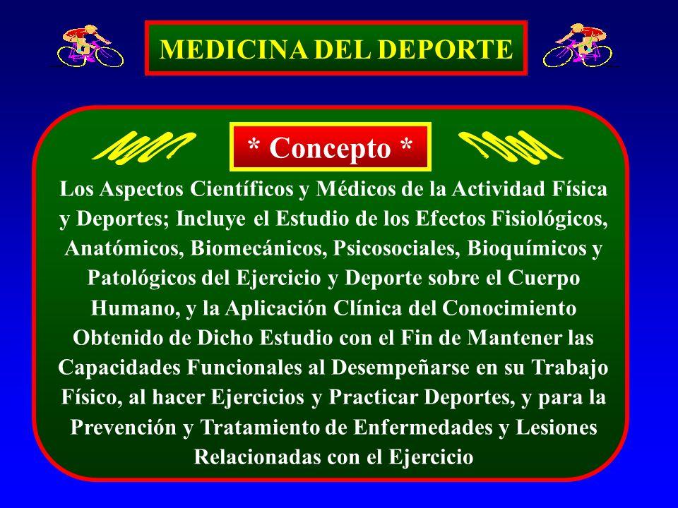 MEDICINA DEL DEPORTE Los Aspectos Científicos y Médicos de la Actividad Física y Deportes; Incluye el Estudio de los Efectos Fisiológicos, Anatómicos,