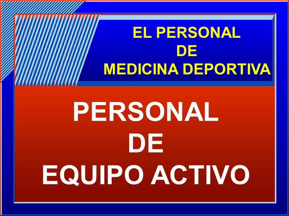 EL PERSONAL DE MEDICINA DEPORTIVA PERSONAL DE EQUIPO ACTIVO