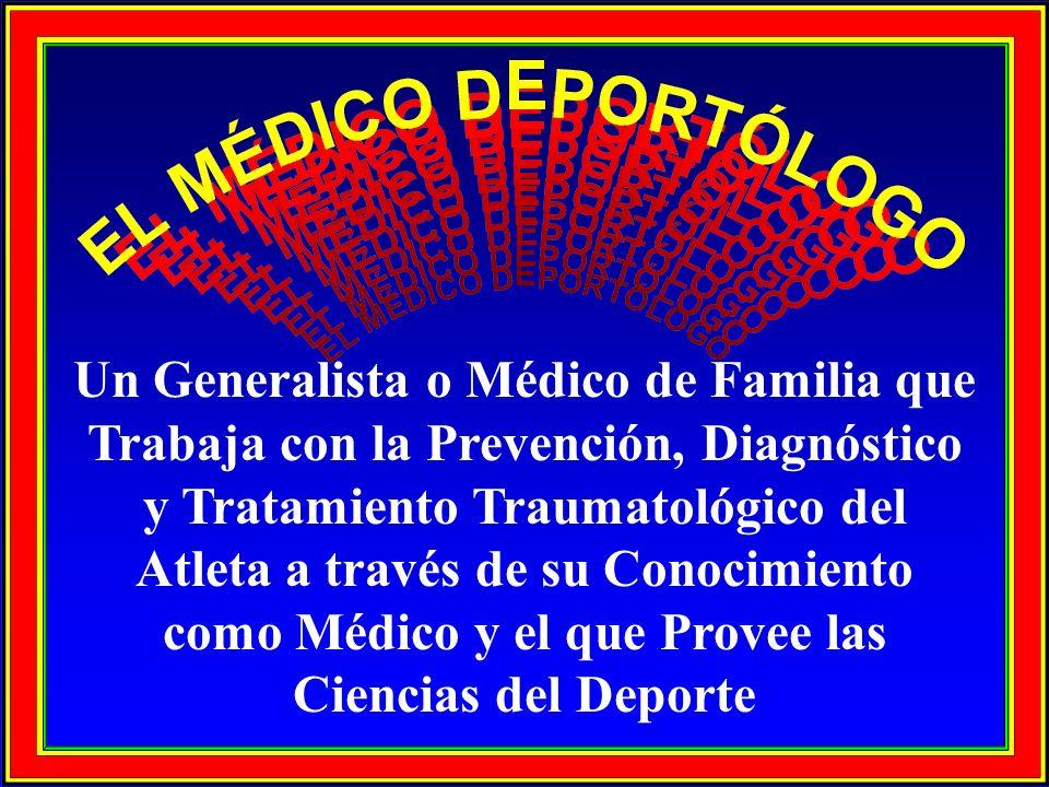 Un Generalista o Médico de Familia que Trabaja con la Prevención, Diagnóstico y Tratamiento Traumatológico del Atleta a través de su Conocimiento como