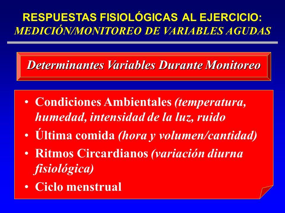 RESPUESTAS FISIOLÓGICAS AL EJERCICIO: MEDICIÓN/MONITOREO DE VARIABLES AGUDAS Condiciones Ambientales (temperatura, humedad, intensidad de la luz, ruid