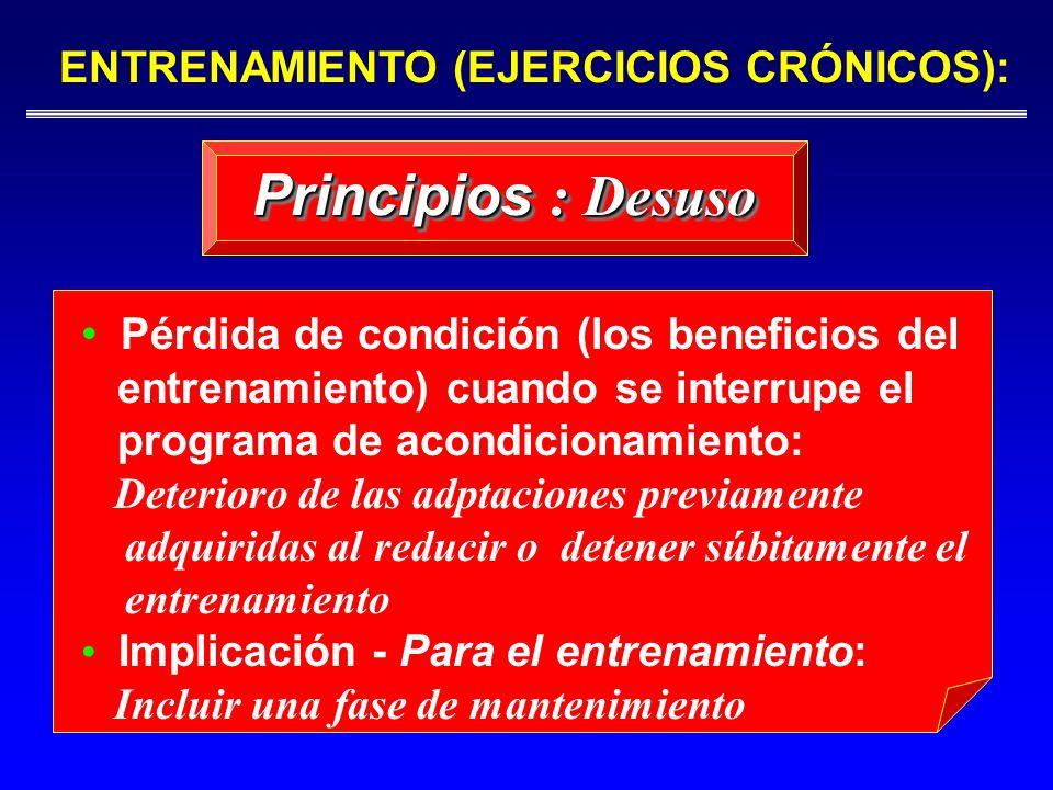 Pérdida de condición (los beneficios del entrenamiento) cuando se interrupe el programa de acondicionamiento: Deterioro de las adptaciones previamente