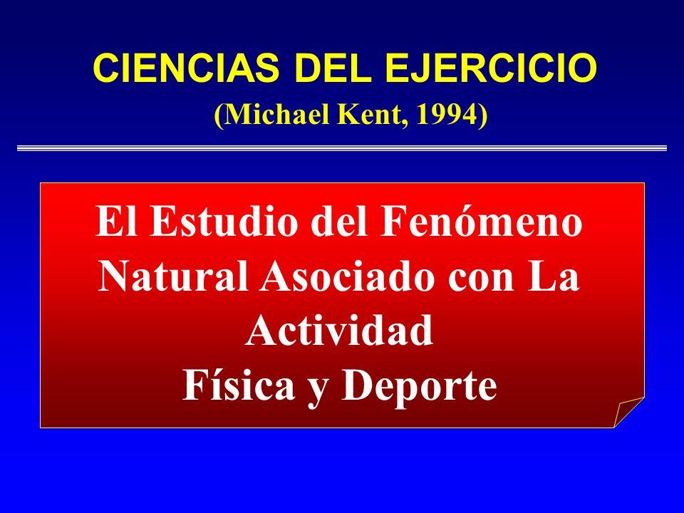 CIENCIAS DEL EJERCICIO El Estudio del Fenómeno Natural Asociado con La Actividad Física y Deporte (Michael Kent, 1994)