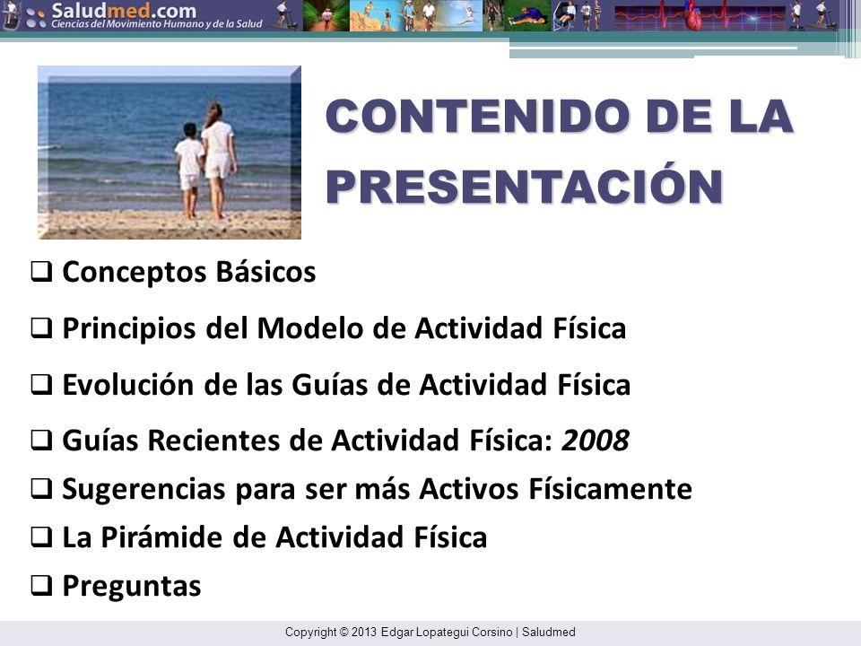 Copyright © 2013 Edgar Lopategui Corsino   Saludmed PRIMERAS RECOMENDACIONES FORMALES DE: ACTIVIDAD FÍSICA PARA ADULTOS