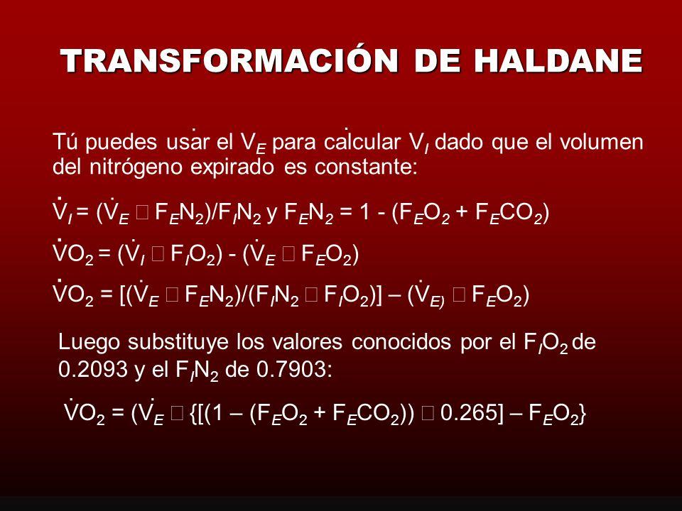 VO 2 volumen de O 2 consumido por minuto (L/min).. VCO 2 volumen de CO 2 producido por minuto (L/min).. VO 2 = (V I F I O 2 ) - (V E F E O 2 )... VCO
