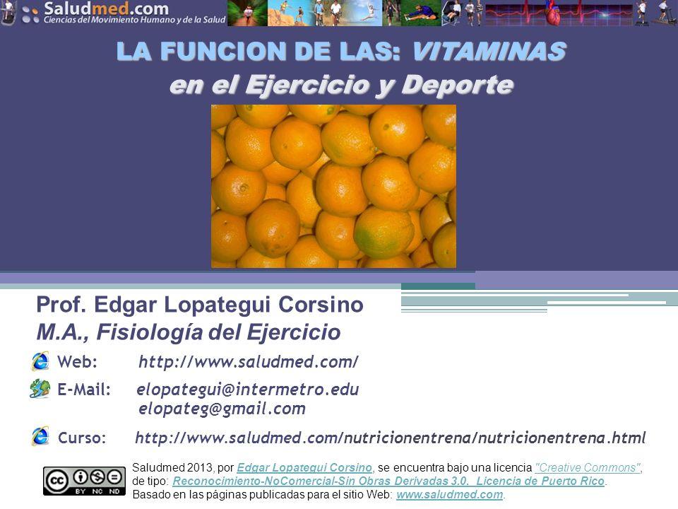 Copyright © 2013 Edgar Lopategui Corsino | Saludmed Es posible que el ejercicio pueda afectar los requisitos para la: VITAMINAS UTILIZACIÓN POR EL EJERCICIO Vitamina C Vitamina B 12 (cobalamina)