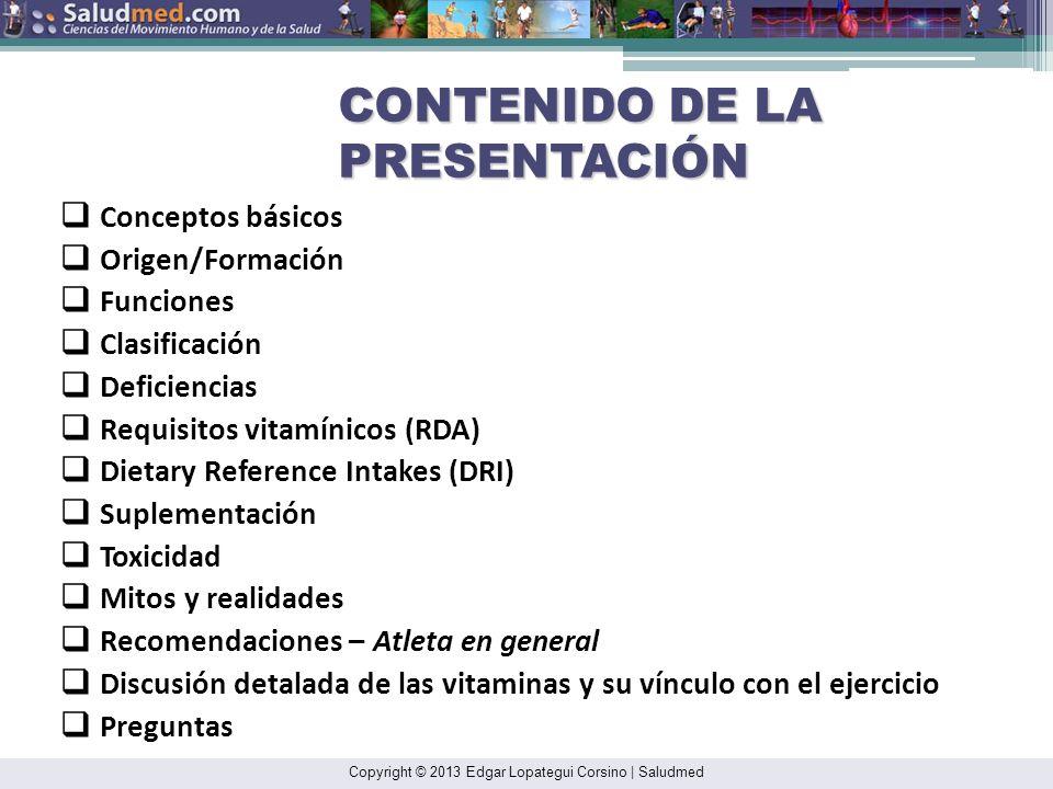 Copyright © 2013 Edgar Lopategui Corsino | Saludmed VITAMINAS Consumo inadecuado de alimentos: Aumento en los requisitos de nutrientes: SUPLEMENTACIÓN: Indicaciones PERSONAS CON LO SIGUIENTE: Envejecientes Los que hacen dietas adelgazantes estrictas Dietas restringidas Embarazo Lactancia