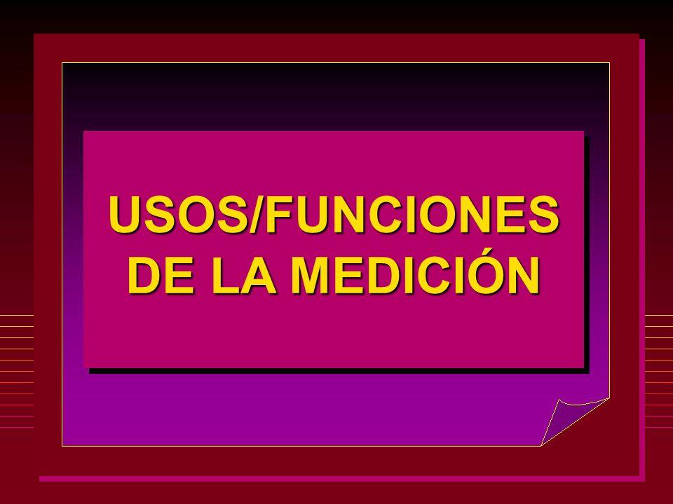 USOS/FUNCIONES DE LA MEDICIÓN