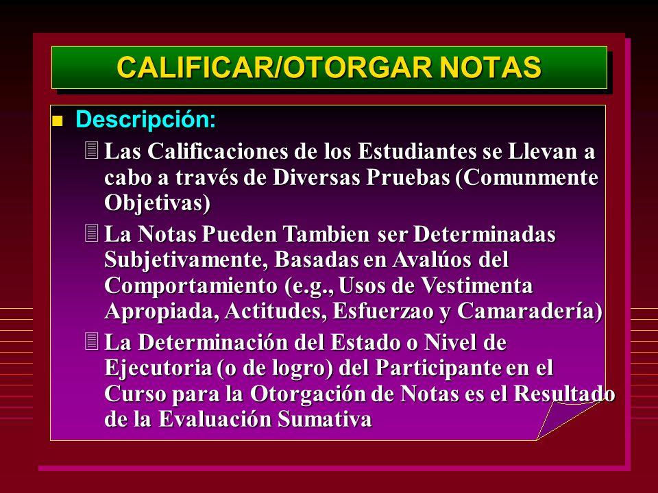 CALIFICAR/OTORGAR NOTAS Descripción: Descripción: 3Las Calificaciones de los Estudiantes se Llevan a cabo a través de Diversas Pruebas (Comunmente Obj