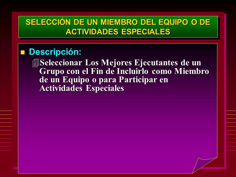SELECCIÓN DE UN MIEMBRO DEL EQUIPO O DE ACTIVIDADES ESPECIALES Descripción: Descripción: 4Seleccionar Los Mejores Ejecutantes de un Grupo con el Fin d