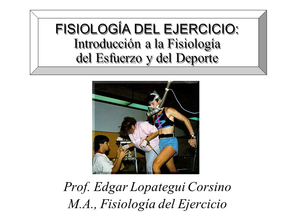 FISIOLOGÍA DEL EJERCICIO: Introducción a la Fisiología del Esfuerzo y del Deporte Prof.