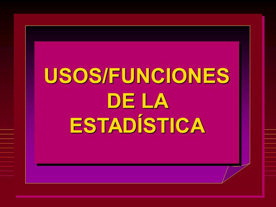 USOS/FUNCIONES DE LA ESTADÍSTICA