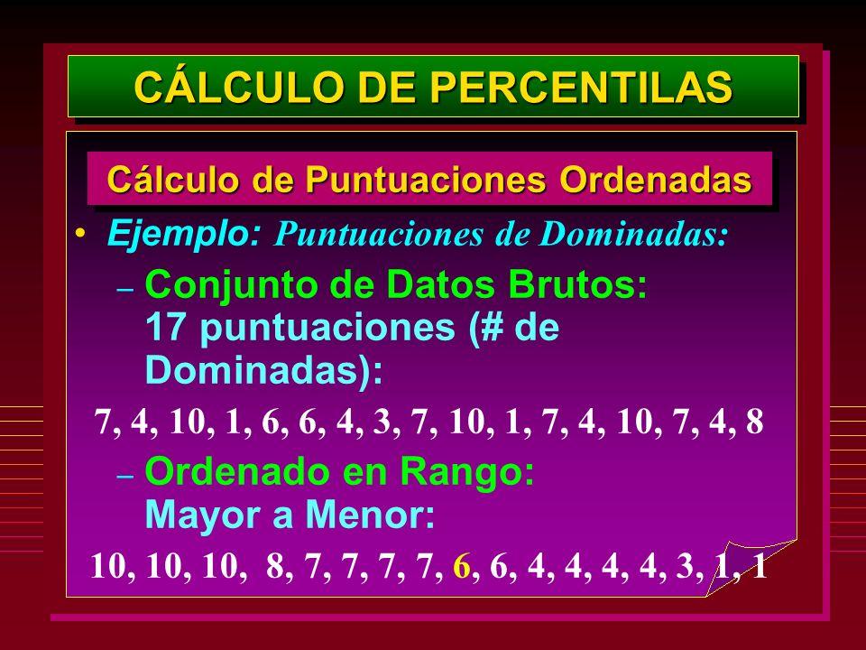 Ejemplo: Puntuaciones de Dominadas: – Conjunto de Datos Brutos: 17 puntuaciones (# de Dominadas): 7, 4, 10, 1, 6, 6, 4, 3, 7, 10, 1, 7, 4, 10, 7, 4, 8