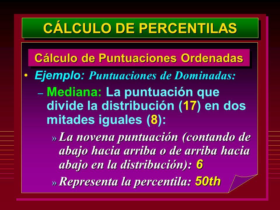 Ejemplo: Puntuaciones de Dominadas: – Mediana: La puntuación que divide la distribución (17) en dos mitades iguales (8): » La novena puntuación (conta