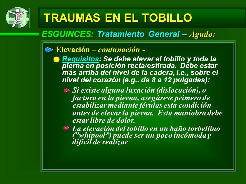 ESGUINCES TRAUMAS EN EL TOBILLO Tratamiento General Reposo: El reposo no implica la ausencia total de actividad: Se recomienda el uso de muletas.