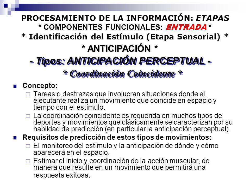 PROCESAMIENTO DE LA INFORMACIÓN: ETAPAS * COMPONENTES FUNCIONALES: ENTRADA * * Identificación del Estímulo (Etapa Sensorial) * Concepto: Tareas o dest