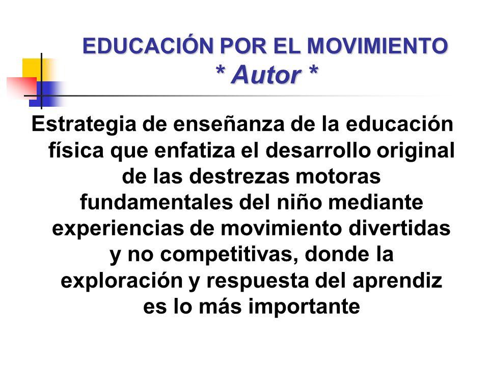 Estrategia de enseñanza de la educación física que enfatiza el desarrollo original de las destrezas motoras fundamentales del niño mediante experienci