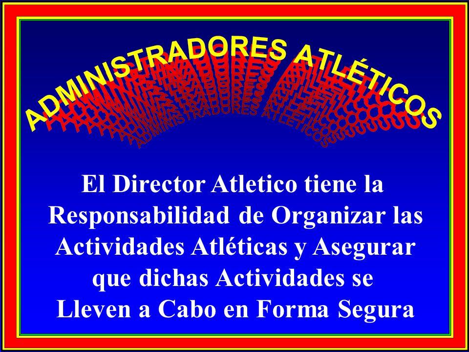 El Director Atletico tiene la Responsabilidad de Organizar las Actividades Atléticas y Asegurar que dichas Actividades se Lleven a Cabo en Forma Segur