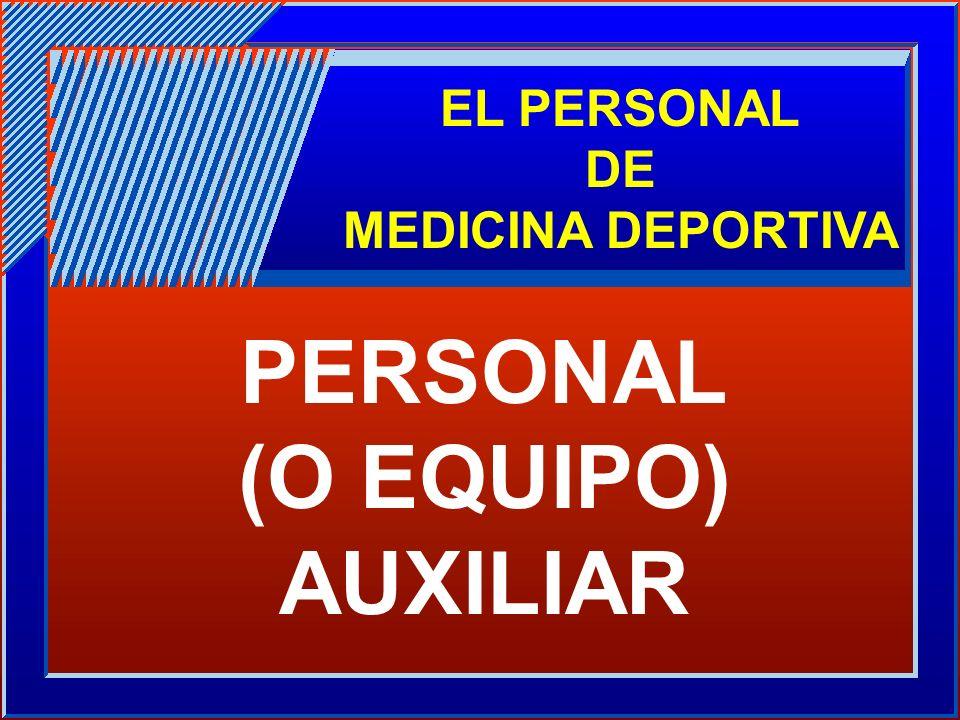 EL PERSONAL DE MEDICINA DEPORTIVA PERSONAL (O EQUIPO) AUXILIAR