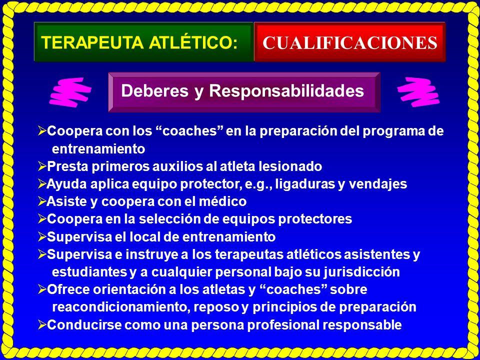 TERAPEUTA ATLÉTICO: Prevención, evaluación, tratamiento agudo y rehabilitación de lesiones atléticas según indicado por el médico deportólogo.