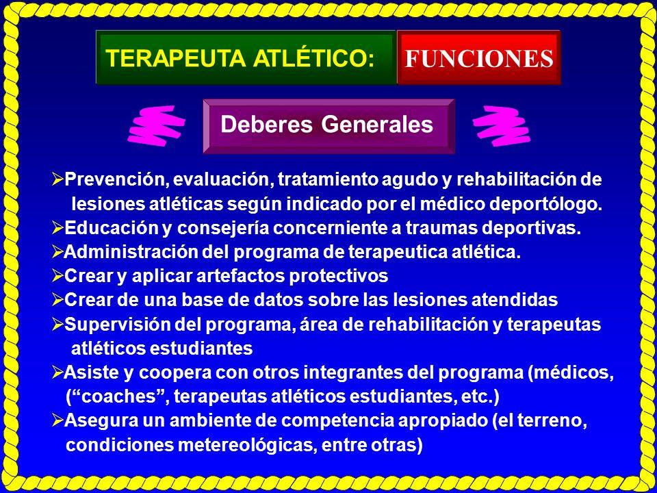 TERAPEUTA ATLÉTICO: Prevención, evaluación, tratamiento agudo y rehabilitación de lesiones atléticas según indicado por el médico deportólogo. Educaci
