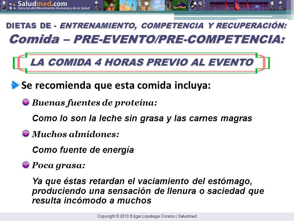 Copyright © 2013 Edgar Lopategui Corsino | Saludmed DIETAS DE - ENTRENAMIENTO, COMPETENCIA Y RECUPERACIÓN: Comida – PRE-EVENTO/PRE-COMPETENCIA: 48 HOR