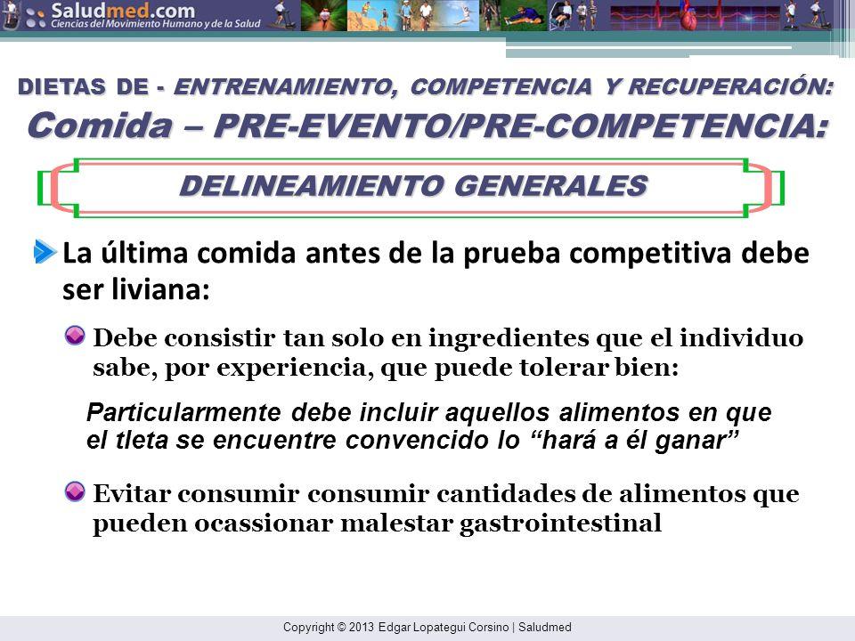 Copyright © 2013 Edgar Lopategui Corsino | Saludmed DIETAS DE - ENTRENAMIENTO, COMPETENCIA Y RECUPERACIÓN: Comida – PRE-EVENTO/PRE-COMPETENCIA: DELINE