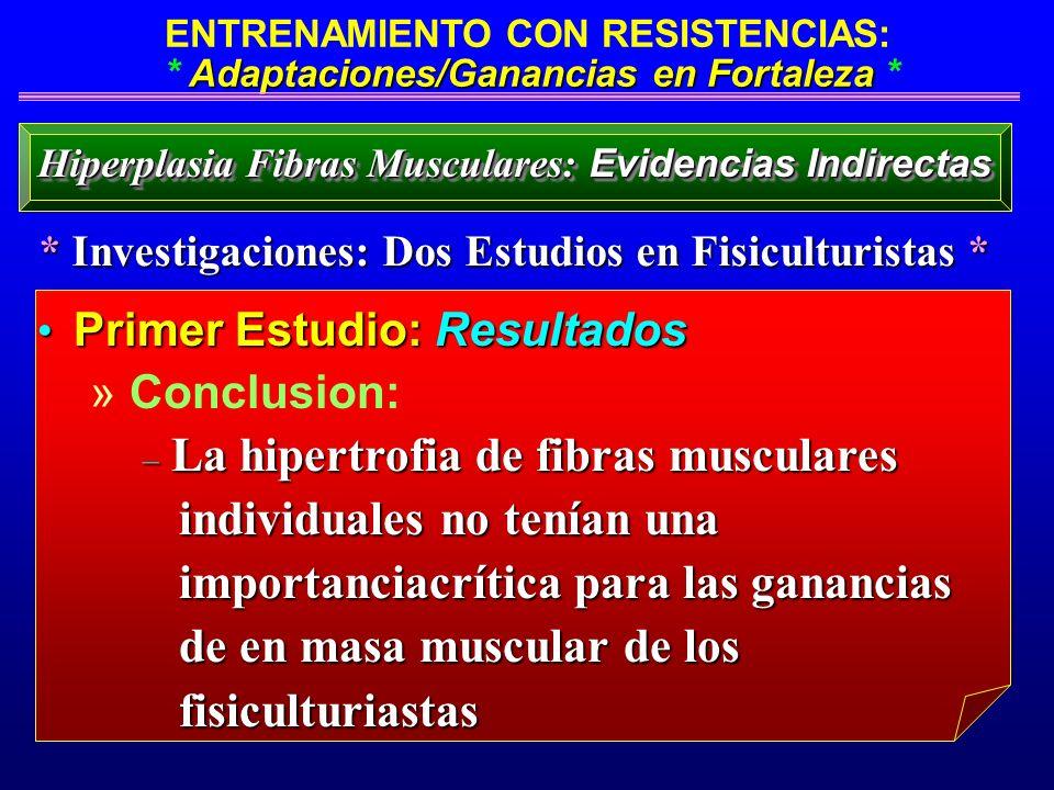 Adaptaciones/Ganancias en Fortaleza ENTRENAMIENTO CON RESISTENCIAS: * Adaptaciones/Ganancias en Fortaleza * Primer Estudio: Resultados Primer Estudio: