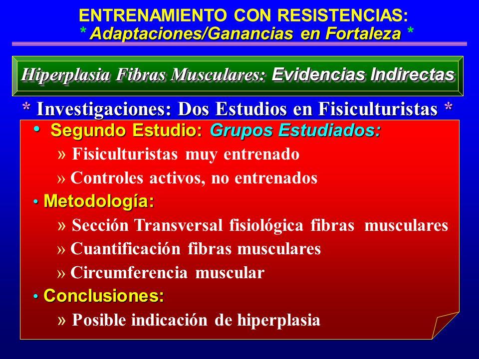 Adaptaciones/Ganancias en Fortaleza ENTRENAMIENTO CON RESISTENCIAS: * Adaptaciones/Ganancias en Fortaleza * Segundo Estudio: Grupos Estudiados: Segund