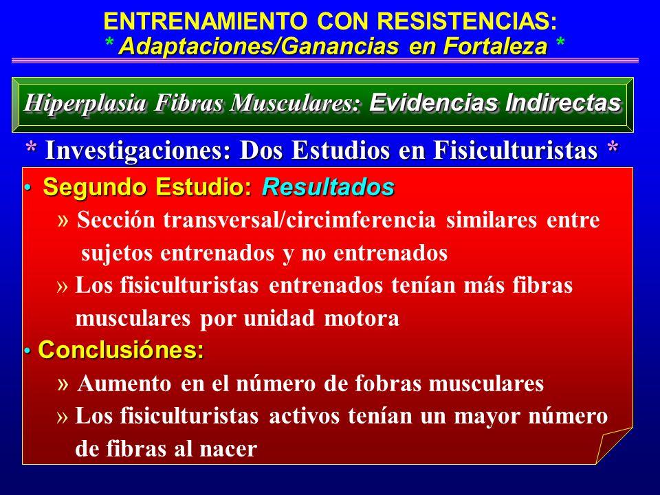 Adaptaciones/Ganancias en Fortaleza ENTRENAMIENTO CON RESISTENCIAS: * Adaptaciones/Ganancias en Fortaleza * Segundo Estudio: Resultados Segundo Estudi