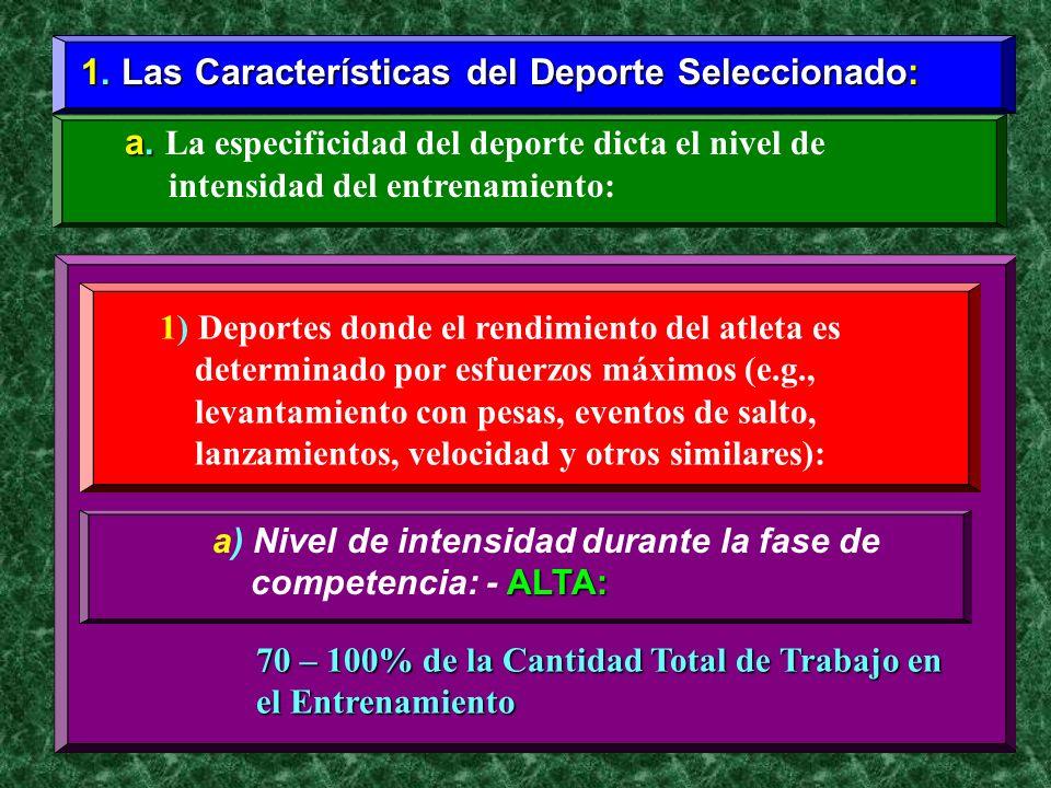 1. Las Características del Deporte Seleccionado: 70 – 100% de la Cantidad Total de Trabajo en el Entrenamiento a. a. La especificidad del deporte dict