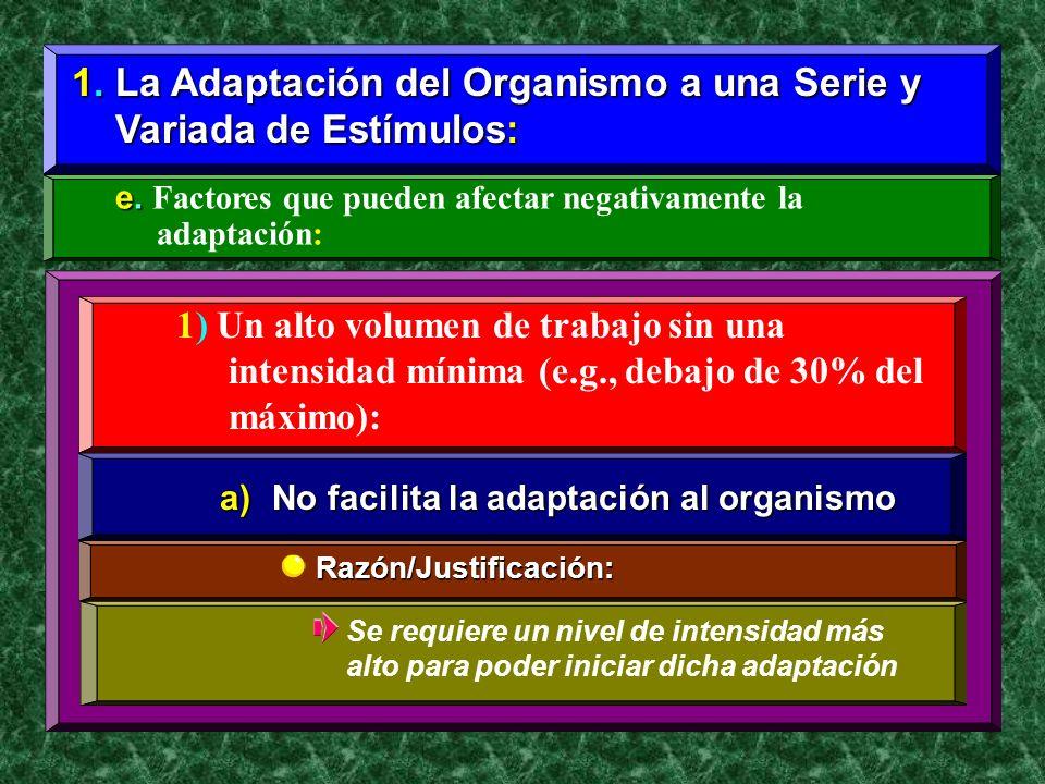 1. La Adaptación del Organismo a una Serie y Variada de Estímulos: Variada de Estímulos: e. e. Factores que pueden afectar negativamente la adaptación