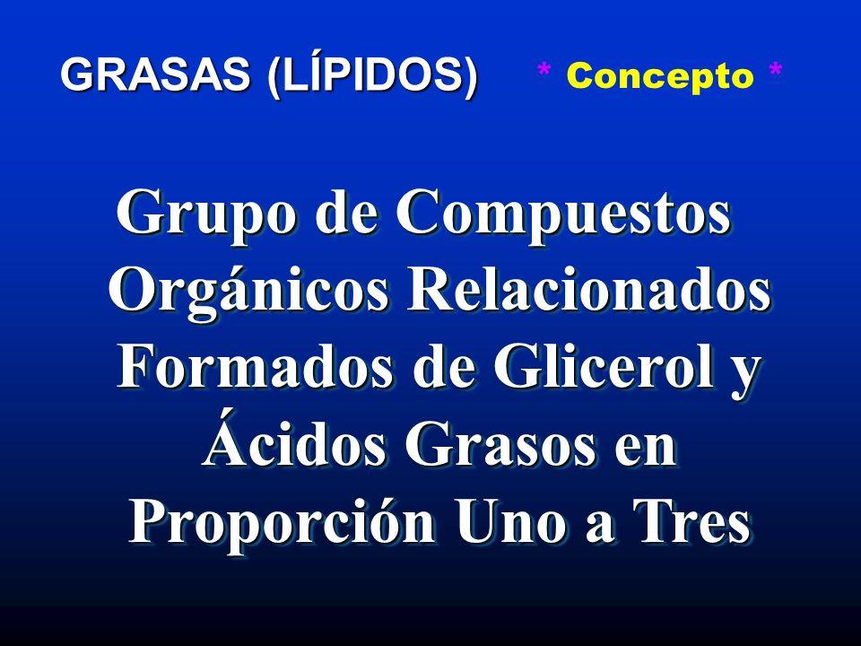 GRASAS (LÍPIDOS) * Estructura *
