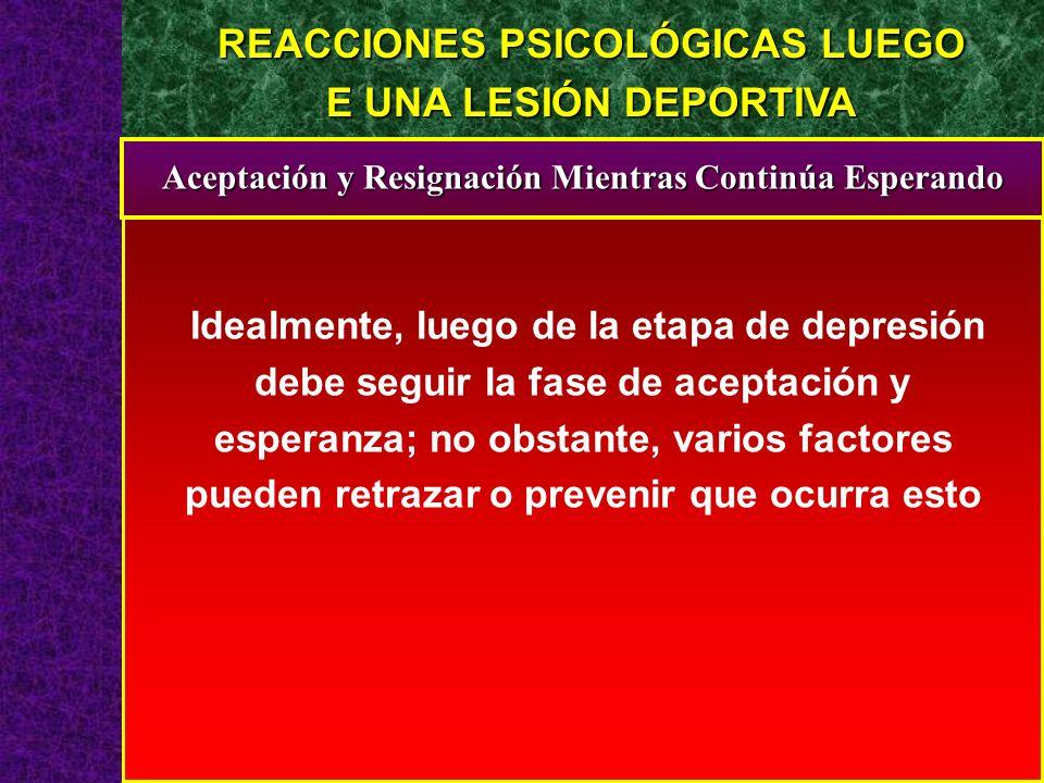 Idealmente, luego de la etapa de depresión debe seguir la fase de aceptación y esperanza; no obstante, varios factores pueden retrazar o prevenir que
