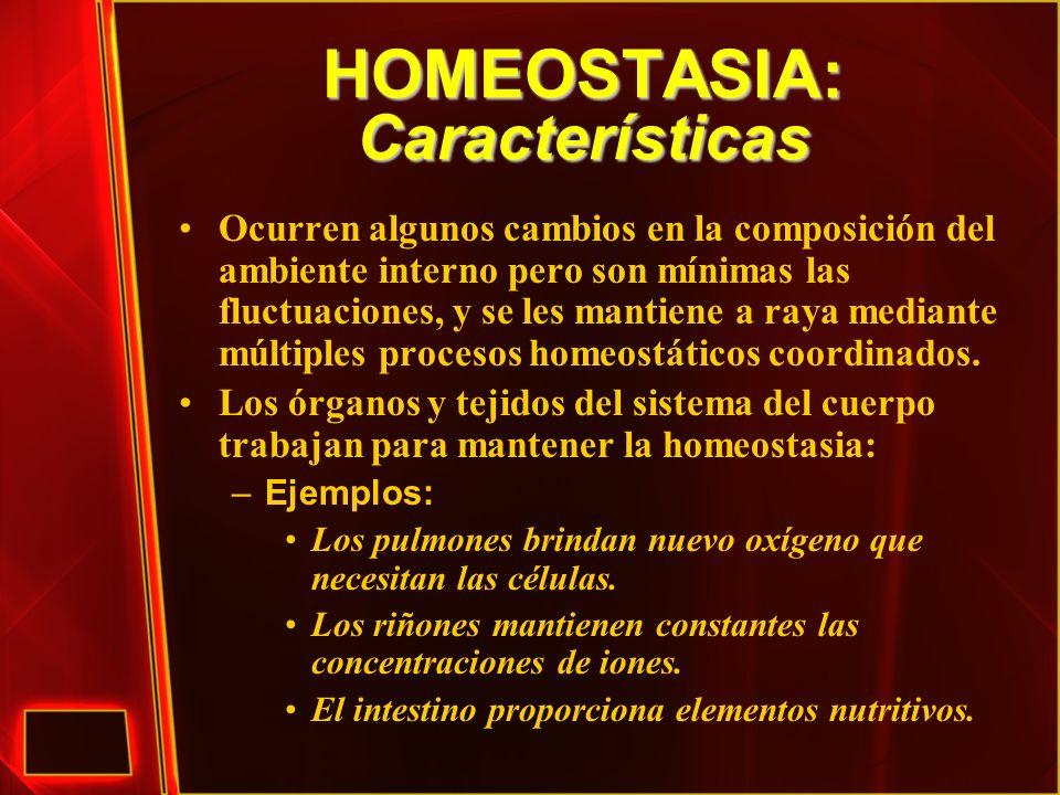 HOMEOSTASIA: Condiciones Homeotáticas Concentración óptima de gases, nutrimentos/nutrientes (e.g., glucosa, ácidos grasos, aminoácidos, entre otros), iones y agua.
