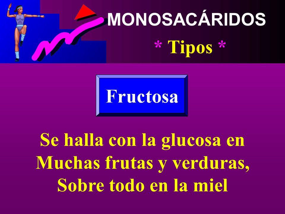 MONOSACÁRIDOS * Tipos *