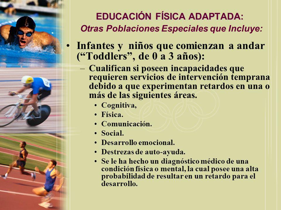 EDUCACIÓN FÍSICA ADAPTADA: EDUCACIÓN FÍSICA ADAPTADA: Otras Poblaciones Especiales que Incluye: Infantes y niños que comienzan a andar (Toddlers, de 0